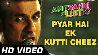 Pyar Hai Ek Kutti Cheez - Official Video | Amit Sahni Ki List | Vir Das, Vega Tamotia