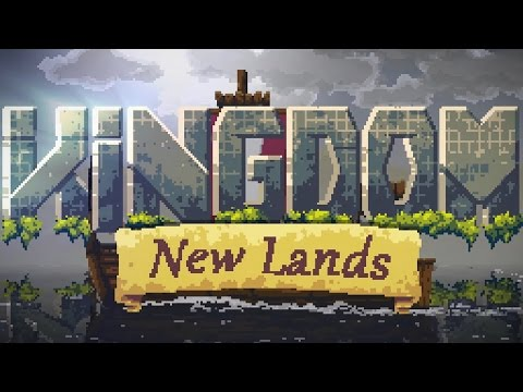 Kingdom New Lands Gameplay Part 1 - A New Kingdom - Let's Play Kingdom New Lands