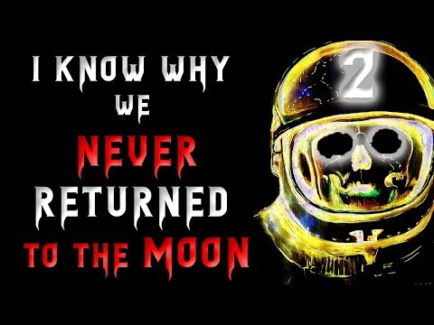 I know why we never returned to the Moon Part 2 | Creepypasta Reading | scary stories