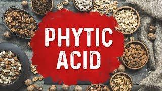Is Phytic Acid That Bad?