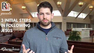 ShareJesus Video 50: Three Initial Steps in Following Jesus
