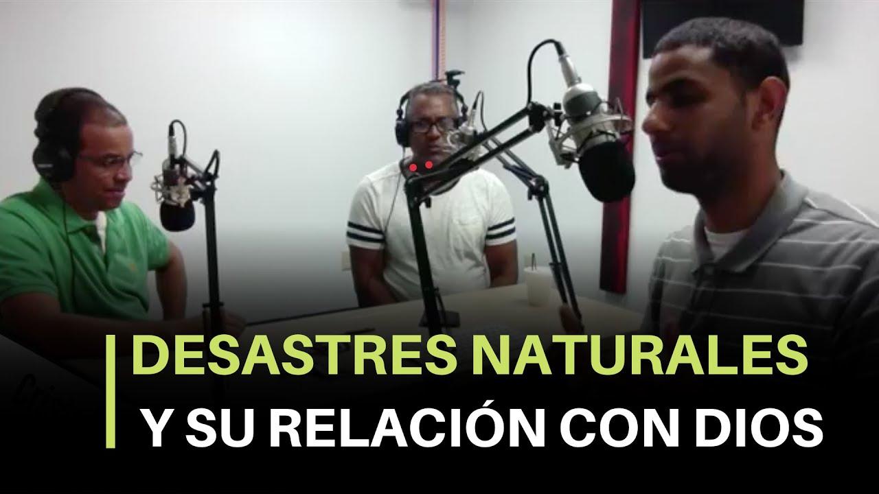 Desastres Naturales, Y Su Relación Con Dios - Cristo Power Radio (10/08/2017)