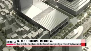 Hyundai Motor Group Reveals Plans To Construct Tallest Building In Korea 제2롯데