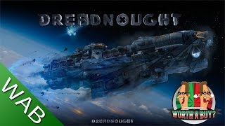 Dreadnought Beta Preview - Worthabuy?