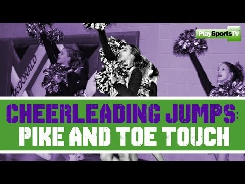 Pike And Toe Touch: Cheerleading Jumps