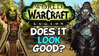 "World Of Warcraft: Legion ""Does It Look Any Good?"""