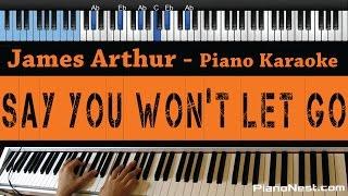James Arthur - Say You Won't Let Go - LOWER Key (Piano Karaoke / Sing Along)