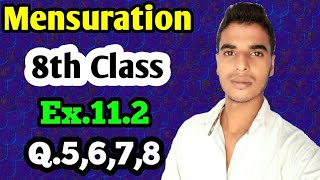 Mensuration: Class 8 maths chapter 11.2- Q,5,Q.6,Q.7,Q.8 solutions.