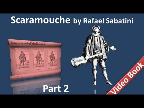 Part 2 - Scaramouche Audiobook by Rafael Sabatini - Book 1 (Chs 07-09)