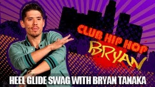 Club Hip Hop: Heel Glide Swag With Bryan Tanaka