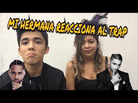"""""""MI HERMANA REACCIONA A CANCIONES DE TRAP""""/ Javier López"""
