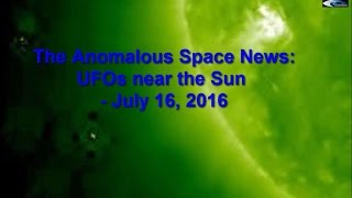 The anomalous Space News: UFO near the Sun - July 16, 2016