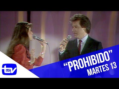 Martes 13   José Alfredo Fuentes y Soledad Guerrero - Prohibido