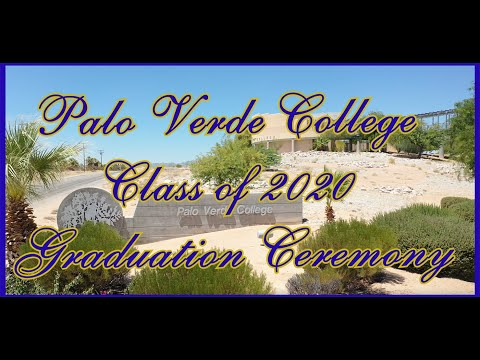Palo Verde College - Class of 2020 Graduation Ceremony