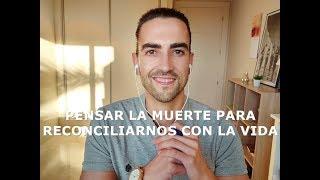 Pensar la muerte para reconciliarnos con la vida | Omar Linares