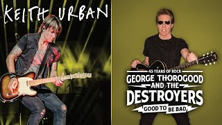 Keith Urban + George Thorogood