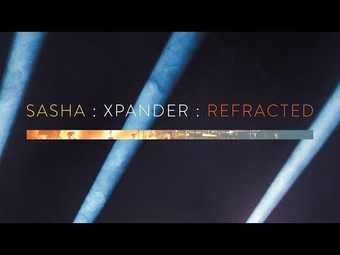 Sasha - Xpander (re-Fracted : Live at The Barbican)