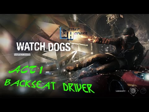 Watch Dogs ACT 1 Backseat Driver Game Play |