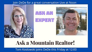 Get your mountain property questions answered!
