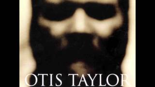 Watch Otis Taylor House Of The Crosses video