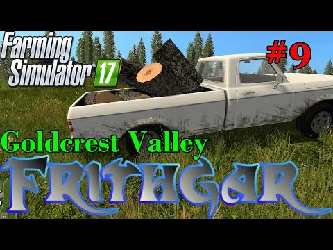 Let's Play Farming Simulator 2017, Goldcrest Valley #9: Logs