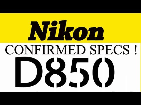 NIKON D850 SPECIFICATIONS CONFIRMED!!! LOOK!! 😳