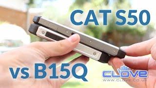 CAT S50 vs CAT B15Q Comparison