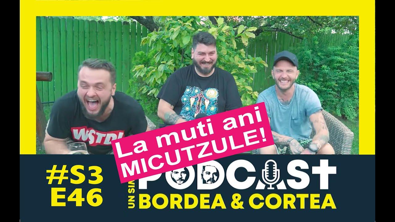 Bordea Cortea si Micutzu | MCN Podcast x USP S3E46 | La multi ani, Micutzule!