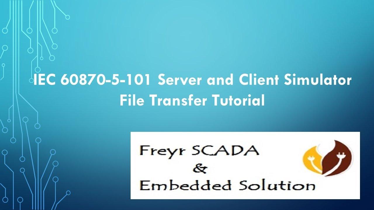 IEC 60870-5-101 Server and Client Simulator - File Transfer