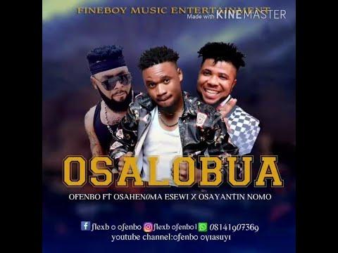 Download Ofenbo ft Osahenoma Esewi x Osayantin Nomo (Osalobua)