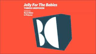 Jelly For The Babies - Things Unspoken (Navid Mehr Lost Paradise Remix)