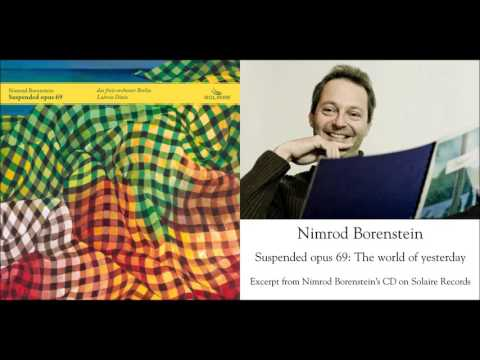 Nimrod Borenstein: Suspended opus 69 - The world of yesterday (excerpt)