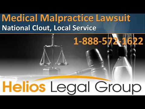 Medical Malpractice Lawsuit - Helios Legal Group - Lawyers & Attorneys