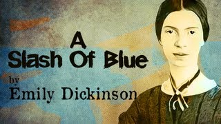 A Slash Of Blue by Emily Dickinson - Poetry Reading