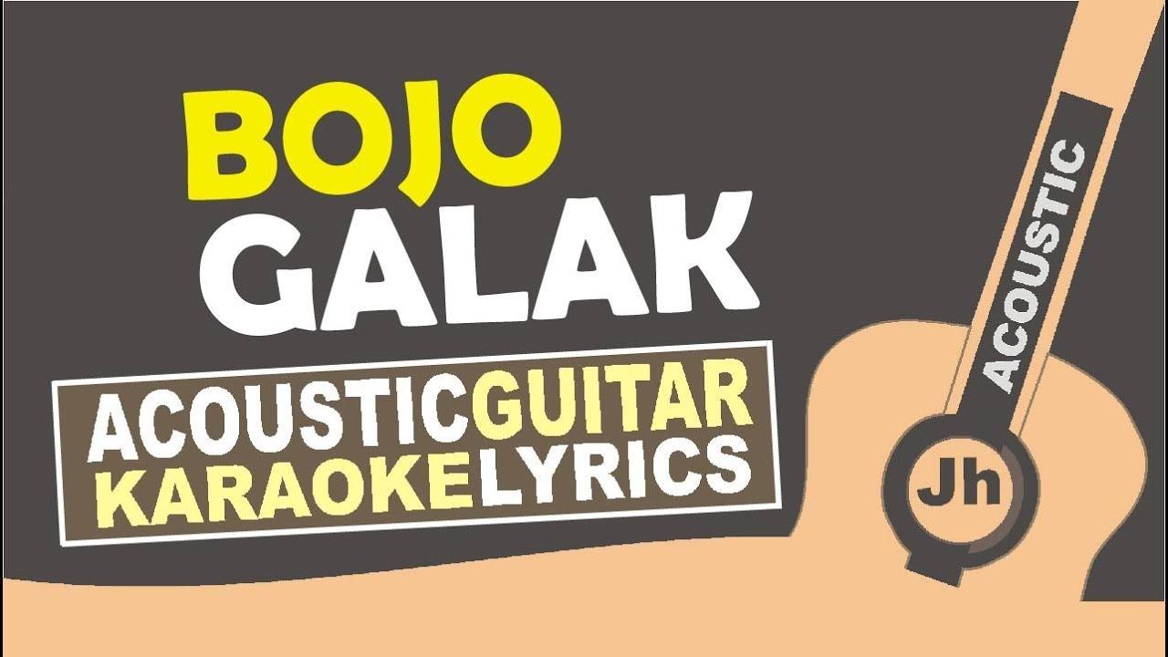 Bojo Galak: Bojo Galak (Karaoke Acoustic