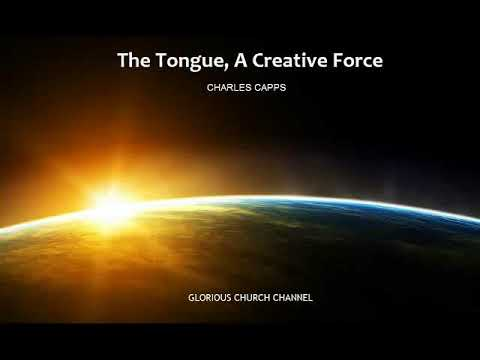 Charles Capps - The Tongue, A Creative Force 01