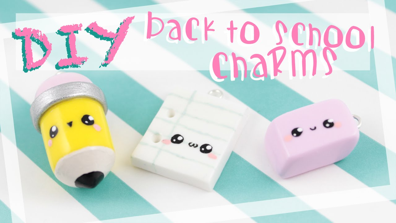 Diy Cute Quot Back To School Quot Charms In Clay ♡ Kawaii