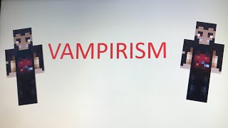 VAMPIRISM MOD SHOWCASE