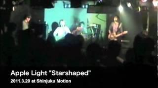 "Apple Light ""Starshaped"" 2011.3.20 at 新宿MOTION"