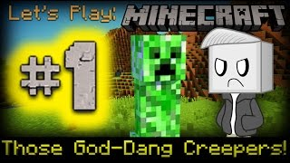 Let's Play: Minecraft #1 - Those God-Dang Creepers