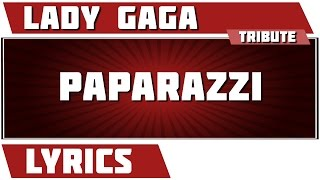 Paparazzi - Lady Gaga tribute - Lyrics