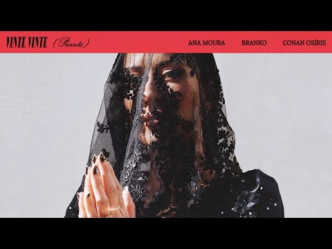 Ana Moura, Branko & Conan Osíris  - Vinte Vinte (Pranto) [Official Video]
