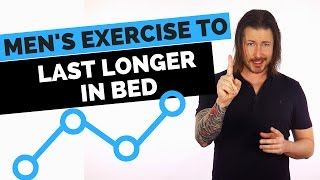 Men's Exercise to Last Longer in Bed