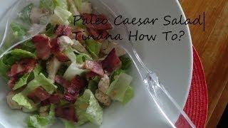 Paleo Caesar Salad   Tinana How To?