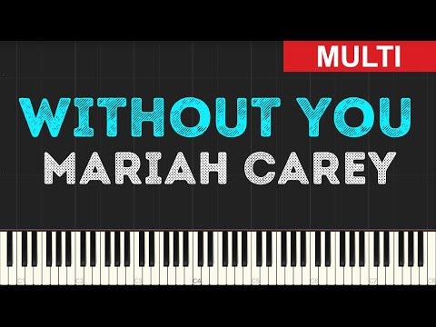 Mariah Carey - Without You (Instrumental Tutorial) [Synthesia]