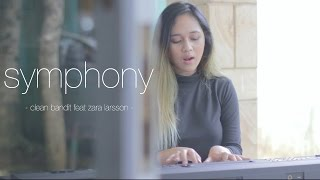 Clean Bandit - Symphony feat. Zara Larsson (Acoustic Cover)