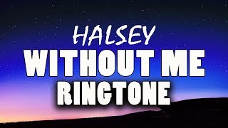 "Enjoy the latest hit ""without me"" by halsey as ringtone on your phone : http://smarturl.it/withoutmeth best iphone of by..."
