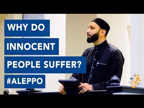 Why Do Innocent People Suffer? #Aleppo - Sh Omar Suleiman
