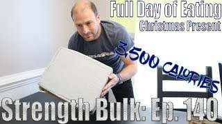 3,500 Calories Full Day of Eating | My Christmas Surprise Arrived | Vlog | Strength Bulk Ep. 140
