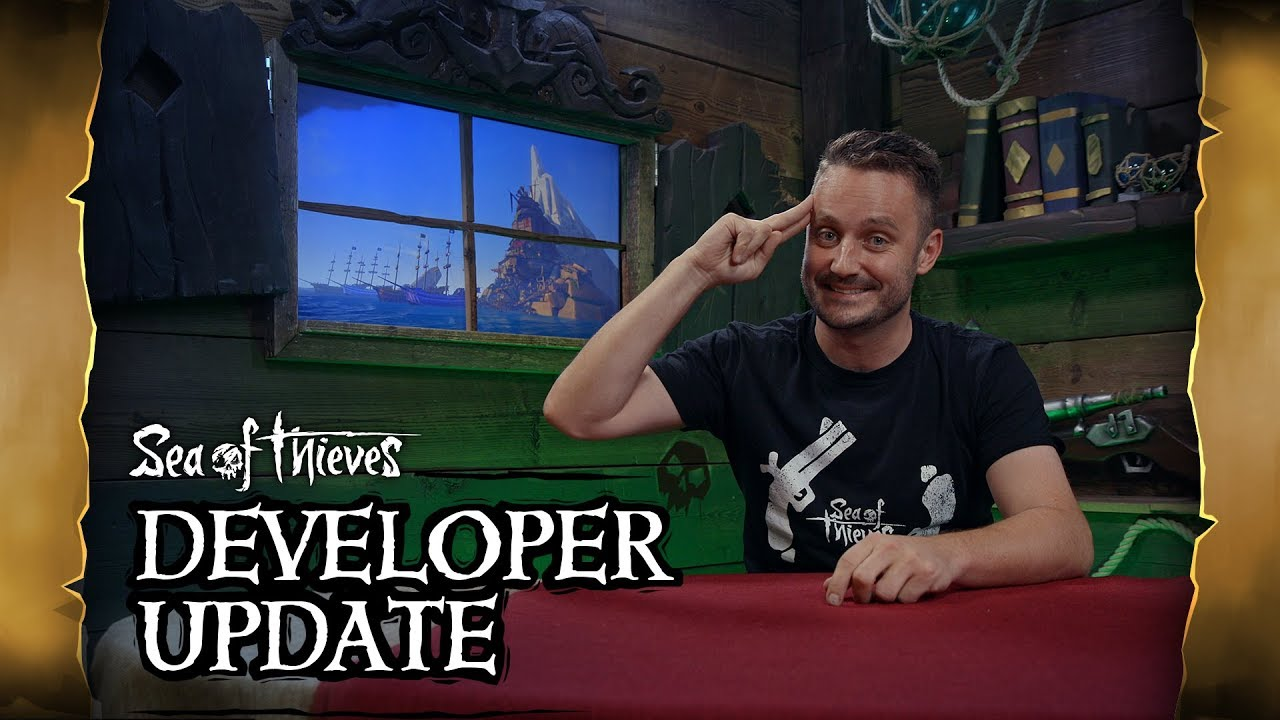 Official Sea of Thieves Developer Update: August 7th 2019
